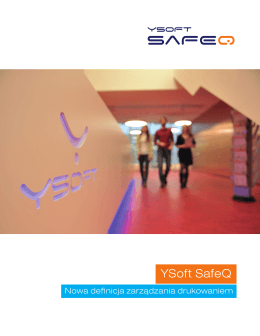 YSoft SafeQ - Nowa definicja zarządzania drukowaniem