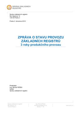 Zpráva o stavu provozu ZR - 3 roky produkčního provozu