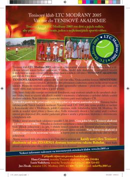 Tenisový klub LTC MODŘANY 2005 Vás zve do TENISOVÉ
