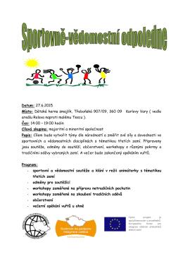 Datum: 27.6.2015 Místo: Dětská herna smajlík, Třeboňská 907/09