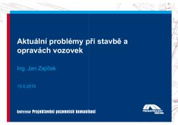Aktuální problémy při stavbě a opravách vozovek, Ing. Jan Zajíček