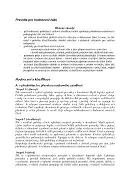 Pravidla pro hodnocení žáků Obecné zásady: Hodnocení a klasifikace