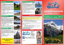 Zážitkové cesty 2015 CESTOVNÍ KANCELÁŘ Lenka Čížová