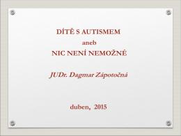 JUDr. Dagmar Zápotočná – Dítě s autismem aneb nic není nemožné