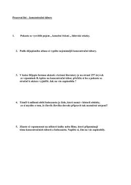 Pracovní list – koncentrační tábory 1. Pokuste se vysvětlit pojem