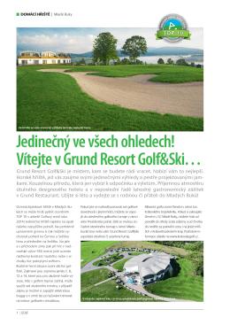 Vítejte v Grund Resort Golf&Ski… Jedinečný ve všech ohledech!
