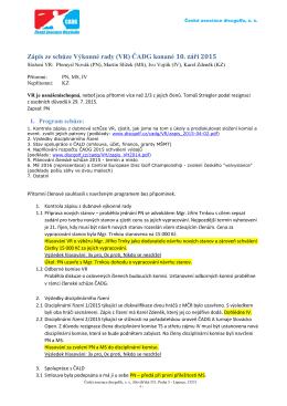Zápis ze schůze Výkonné rady (VR) ČADG konané 15