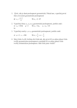 1. Zjisti, zda je daná posloupnost geometrická. Pokud ano, vypočítej