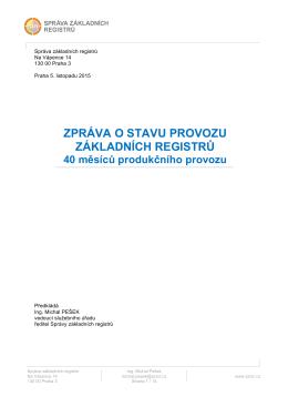 Zpráva o stavu provozu ZR - 40 měsíců produkčního provozu