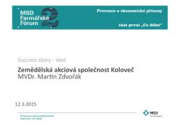 Zemědělská akciová společnost Koloveč MVDr. Marmn Zdvořák