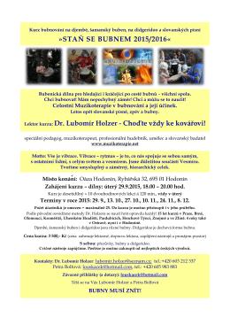 STAŇ SE BUBNEM 2015/2016« Lektor kurzu: Dr. Lubomír Holzer