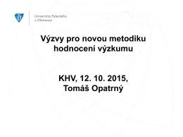 Výzvy pro novou metodiku hodnocení výzkumu KHV, 12. 10. 2015
