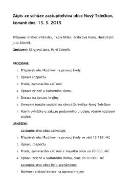 Zápis ze schůze zastupitelstva obce Nový Telečkov, konané dne: 15