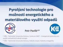 Pyrolýzní technologie (Ing. Petr Pavlík)