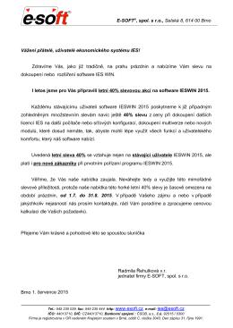 E-SOFT®, spol. s ro, Selská 8, 614 00 Brno Vážení přátelé, uživatelé