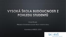 Vysoká škola budoucnosti z pohledu studentů / Hynek Roubík