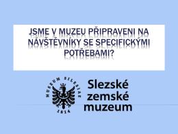 Jsme v muzeu připraveni na návštěvníky se specifickými potřebami?