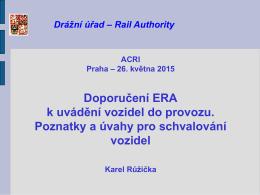 Karel Růžička, Drážní úřad - Doporučení ERA k uvádění