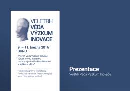 Prezentace VVVI - Veletrh Věda Výzkum Inovace