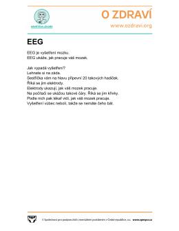 EEG je vyšetření mozku. EEG ukáže, jak pracuje váš mozek. Jak