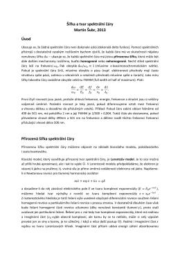 Šířka a tvar spektrální čáry Martin Šubr, 2013 Úvod