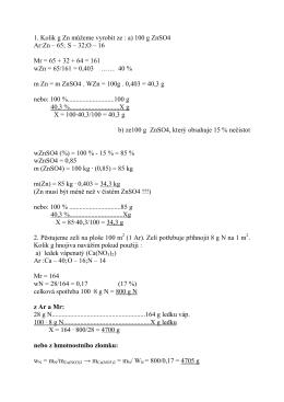 1. Kolik g Zn můžeme vyrobit ze : a) 100 g ZnSO4 Ar:Zn
