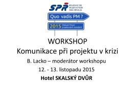 """Workshop """"Komunikace v projektu při krizovém stavu"""""""