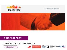 pro fair play - zpráva o stavu projektu