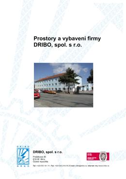 Prostory a vybavení firmy DRIBO, spol. s r.o.