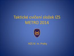 Reakce na chemický útok v metru Typová činnost složek IZS