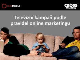 Televizní kampaň podle pravidel online marketingu