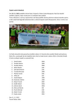 Úspěch našich fotbalistů Dne 10. 11. 2015 proběhlo okresní kolo v