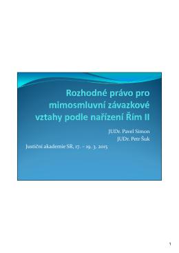 JUDr. Pavel Simon JUDr. Petr Šuk Justiční akademie SR, 17. – 19. 3