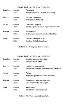 Pondělí : Polévka: Česneková Oběd : Špagety zapečené s