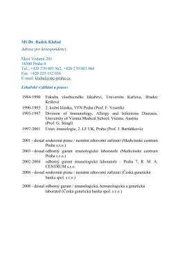 MUDr. Radek Klubal Adresa pro korespondenci: Mezi Vodami 205