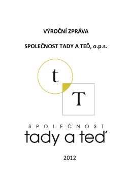 VÝROČNÍ ZPRÁVA SPOLEČNOST TADY A TEĎ, o.p.s. 2012