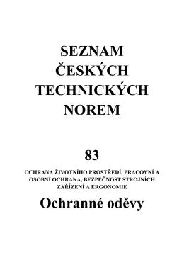 SEZNAM ČESKÝCH TECHNICKÝCH NOREM 83 Ochranné oděvy