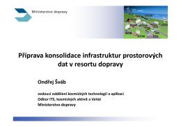 Příprava konsolidace infrastruktur prostorových dat v resortu dopravy