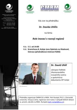 Dr. Davida Uhlíře Role inovací v rozvoji regionů Dr. David Uhlíř