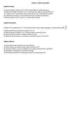 Hustota – úlohy k procvičení Výpočet hustoty: 1) Kovový váleček o