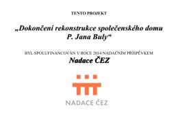 """""""Dokončení rekonstrukce společenského domu P. Jana Buly"""