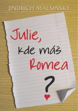 julie, kde máš romea?