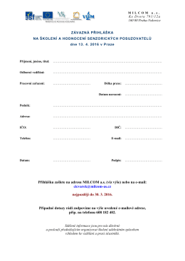 Přihlášku zašlete na adresu MILCOM a.s. (viz výše) nebo na e