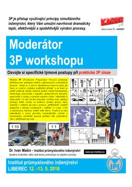 13. 5. 2016 Moderátor 3P workshopu Moderátor 3P workshopu