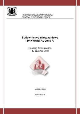 Budownictwo mieszkaniowe I-IV KWARTAŁ 2015 R.