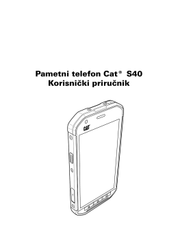 Pametni telefon Cat® S40 Korisnički priručnik