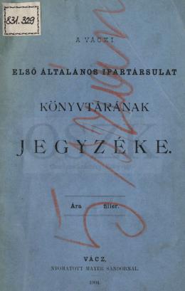 A Váczi Első Általános Ipartársulat könyvtárának jegyzéke
