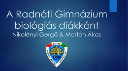 A Radnóti biológiás diákként Nikolényi Gergő & Marton Ákos